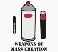 Weapons of mass creation by rize25