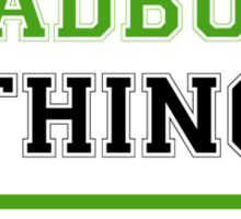 It's a SHADBURN thing, you wouldn't understand !! Sticker