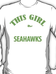 """""""This Girl Loves her Seahawks"""" Funny Womens Seattle SeaHawks T-shirt S-2XL T-Shirt"""