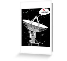 I love space! Greeting Card