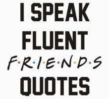 I speak fluent friends quotes Kids Clothes