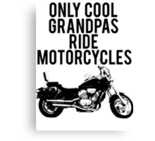 Cool Grandpas Ride Motorcycles Canvas Print