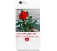VALENTINE RED ROSE FOR SOMEONE DEAR iPhone Case/Skin