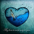 My love is on its way to you.  by Alex Preiss