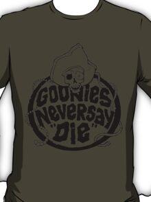 Goonies Never Say Die T-Shirt T-Shirt