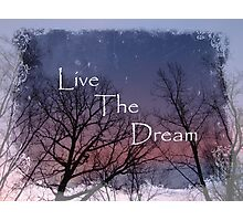 Live The Dream Colorful Sky Photograph and Inspirational Message Photographic Print