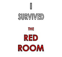 I Survived the Red Room Photographic Print