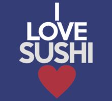 I love sushi by onebaretree