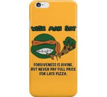 Wise Man Say - Party iPhone Case/Skin