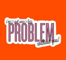 One Less Problem Without You! Kids Clothes