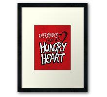 Hungry Heart Framed Print
