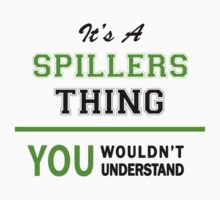 It's a SPILLERS thing, you wouldn't understand !! T-Shirt