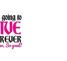 I'm going to LIVE FOREVER! So far So good! by jazzydevil