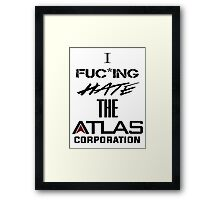 I FUC*KING HATE THE ATLAS CORPORATION Framed Print