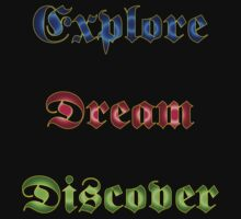 Explore Dream Discover T-Shirt
