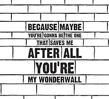 Wonderwall by bubbliciousart