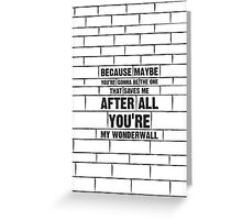 Wonderwall Greeting Card