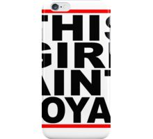 These Girls Aint Loyal T-Shirts.png iPhone Case/Skin