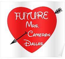 FUTURE MRS. CAMERON DALLAS Poster