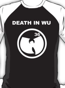 Death In Wu T-Shirt