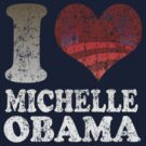 I love Michelle Obama t shirt by barackobama