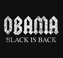 Obama Black is Back by barackobama