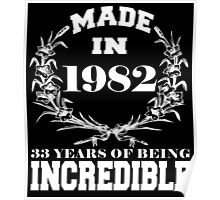 Made in 1982... 33 Years of being Incredible Poster
