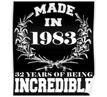 Made in 1983... 32 Years of being Incredible Poster