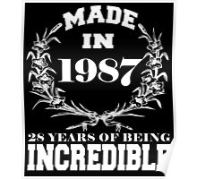 Made in 1987... 28 Years of being Incredible Poster
