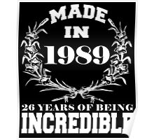 Made in 1989... 26 Years of being Incredible Poster
