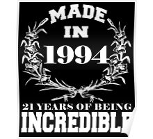 Made in 1994... 21 Years of being Incredible Poster
