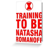 Training to be Black Widow - Natasha Romanoff Greeting Card