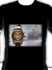 It Is Time T-Shirt