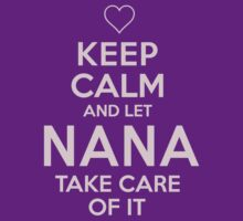 Pink 'Keep Calm and Let Nana Take Care Of It' T-shirts, Hoodies, Accessories and Gifts by Albany Retro