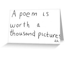 A Poem Is Worth A Thousand Pictures Greeting Card