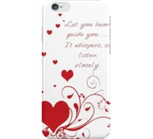 Let Your Heart Guide You Valentine Message iPhone Case/Skin