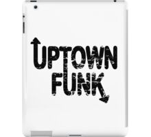 UPTOWN FUNK iPad Case/Skin