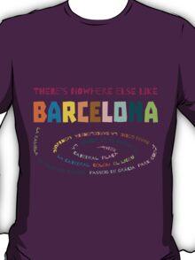 There's no where else like Barcelona T-Shirt