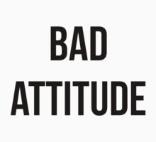 Bad Attitude by TimeLadyF
