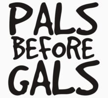 Pals Before Gals Kids Clothes