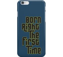 Born Right iPhone Case/Skin
