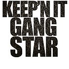 Keep'n it gangster by jackthewebber