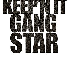 Keep'n it gangster by jackthewebber