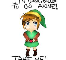 It's Dangerous To Go Alone Take Me! by ChiderahN
