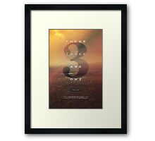 These 3 are One Framed Print
