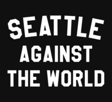 Seattle Against The World. by skillsthrills
