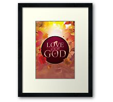 Love is The Will of God Framed Print
