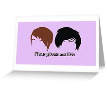 Phan gives me life (purple) Greeting Card