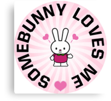 Somebunny Loves Me Canvas Print