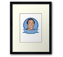 Nicolas Cage - HELLO w/Banner Framed Print